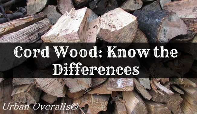 Cord Wood: Know the Differences